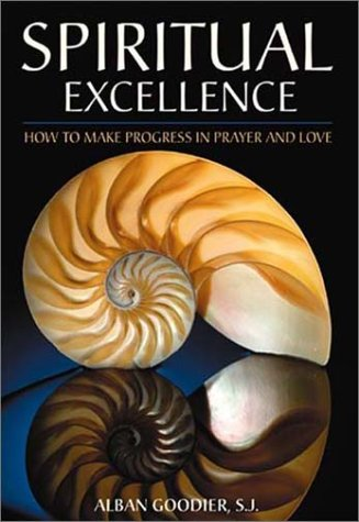 9781928832690: Spiritual Excellence: How to Make Progress in Prayer and Love