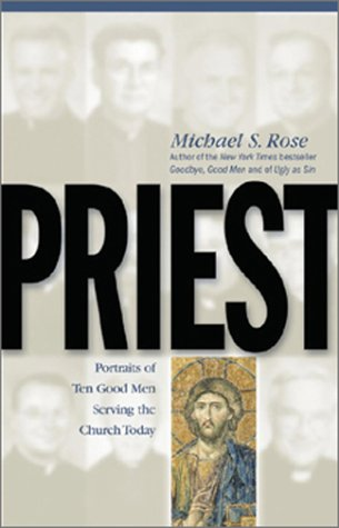 9781928832713: Priest: Portraits of Ten Good Men Serving the Church Today