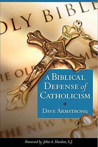 9781928832959: A Biblical Defense of Catholicism