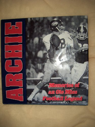 ARCHIE: MEMORIES OF AN OLE MISS FOOTBALL LEGEND: FRANCIS J. FITZGERALD