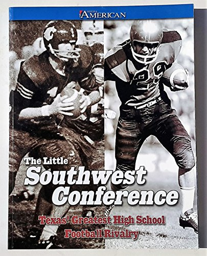 9781928846055: The Little Southwest Conference Texas' Greatest High School Football Rivalry.