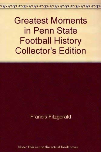 9781928846161: Greatest Moments in Penn State Football History Collector's Edition