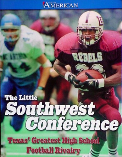 9781928846277: The Little Southwest Conference: Texas' Greatest High School Football Rivalry