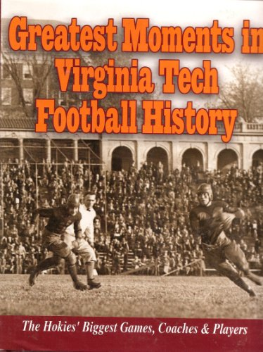 9781928846444: Greatest Moments in Virginia Tech Football History