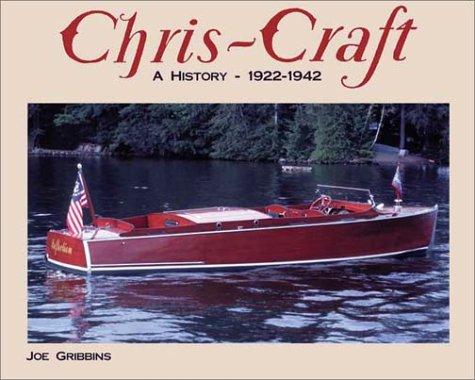 9781928862024: Chris-Craft: A History 1922-1942