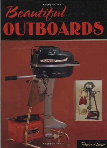 Beautiful Outboards: Hunn, Peter