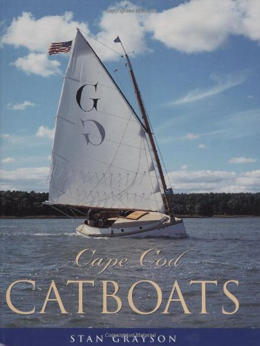 Cape Cod Catboats: Stan Grayson