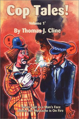 9781928869078: Cop Tales! Volume1: Never Spit in a Man's Face Unless His Mustache is On Fire