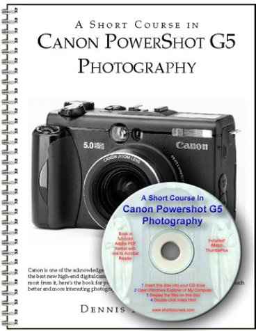9781928873419: A Short Course in Canon PowerShot G5 Photography book/ebook