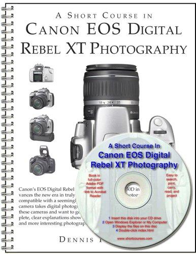 A Short Course in Canon EOS Digital: Dennis Curtin