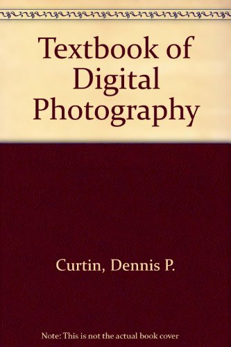 9781928873600: Textbook of Digital Photography