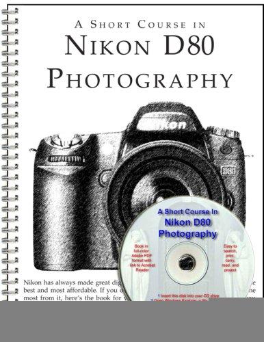 9781928873747: A Short Course in Nikon D80 Photography book/ebook
