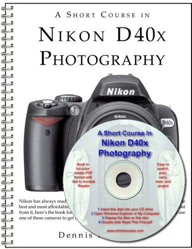 A Short Course in Nikon D40x Photography book/ebook: Dennis Curtin