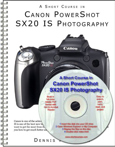 A Short Course in Canon PowerShot SX20: Curtin, Dennis
