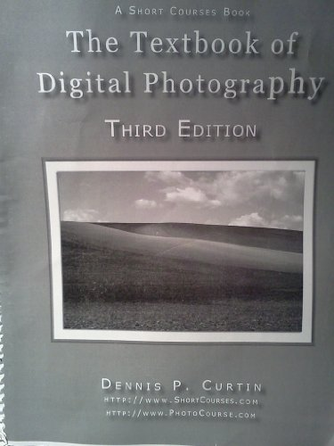 9781928873983: The Textbook of Digital Photography (A Short Courses Book)