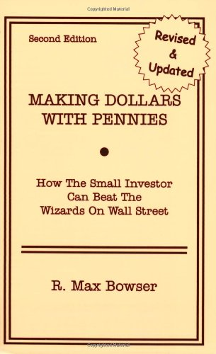 9781928877035: Making Dollars With Pennies: How The Small Investor Can Beat The Wizards On Wall Street, Second Edition