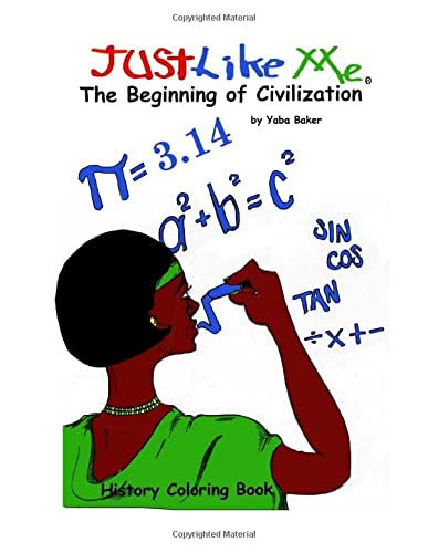 Just Like Me : The Beginning of Civilization: Yaba Baker