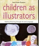 9781928896227: Children as Illustrators: Making Meaning Through Art and Language