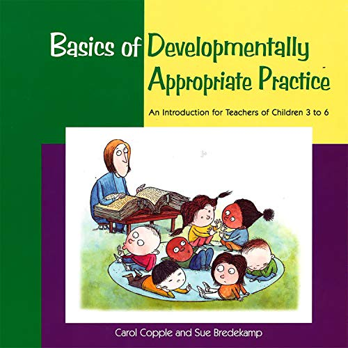 9781928896265: Basics of Developmentally Appropriate Practice: An Introduction for Teachers of Children 3 to 6