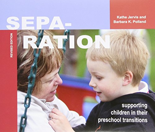 Separation: Supporting Children in Their Preschool Transitions: Jervis, Kathe, Polland,
