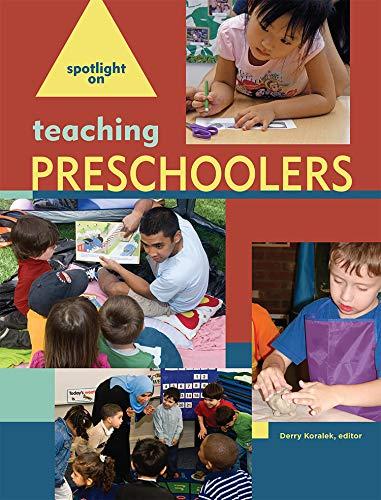 9781928896661: Spotlight on Teaching Preschoolers (Spotlight on Young Children)
