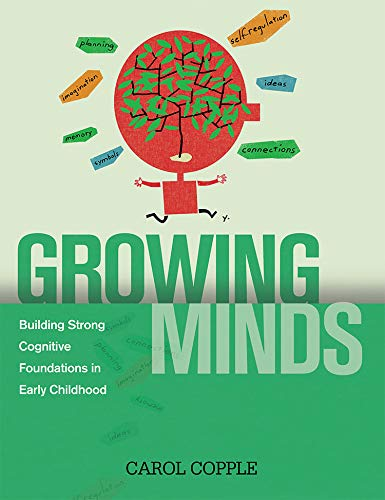 9781928896791: Growing Minds: Building Strong Cognitive Foundations in Early Childhood