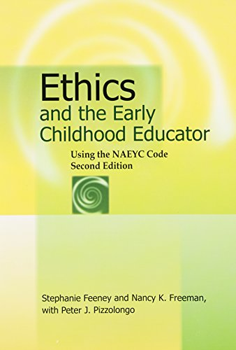 Ethics and the Early Childhood Educator Using: Stephanie Feeney, Nancy