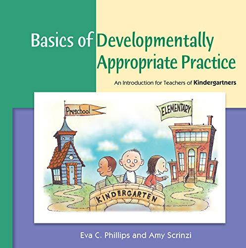 9781928896975: Basics of Developmentally Appropriate Practice: An Introduction for Teachers of Kindergartners