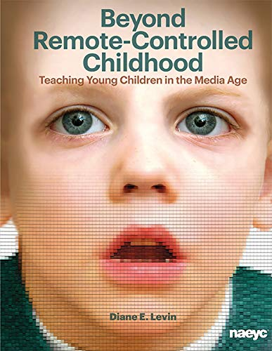 9781928896982: Beyond Remote-Controlled Childhood: Teaching Children in the Media Age