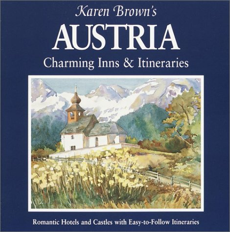 Karen Brown's Austria: Charming Inns & Itineraries 2002 (9781928901143) by Karen Brown