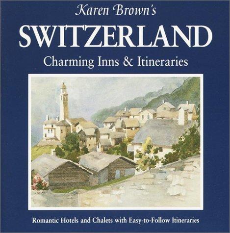 9781928901273: Karen Brown's Switzerland: Charming Inns & Itineraries 2002