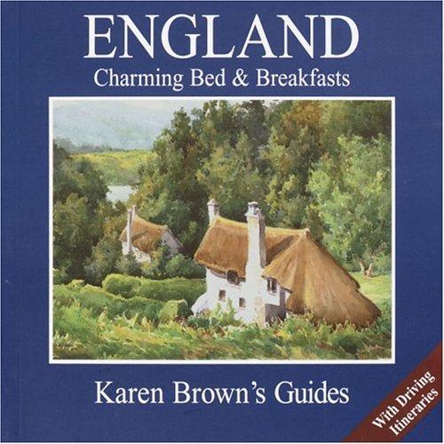 Karen Brown's England 2005: Charming Bed & Breakfasts (Karen Brown's England Charming...