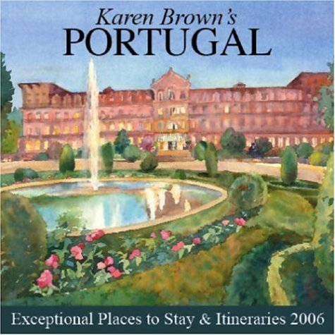 Karen Brown's Portugal: Exceptional Places to Stay: Brown, Karen