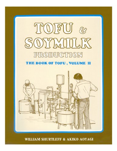 Tofu & Soymilk Production: A Craft and Technical Manual (Soyfoods Production Series : No 2): ...