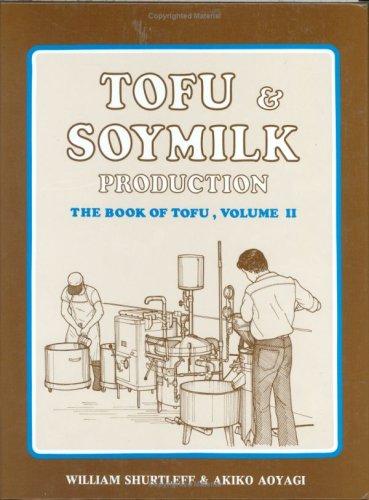 9781928914051: Tofu & Soymilk Production (Soyfoods Production, 2)