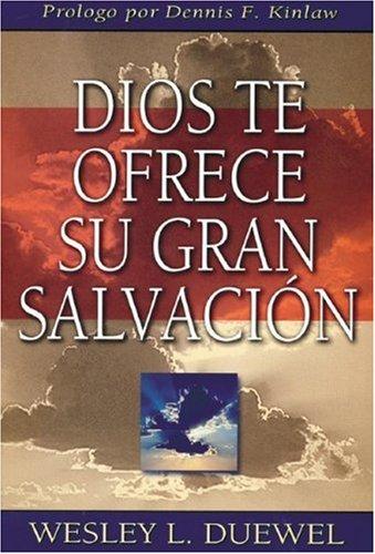 Dios Te Ofrece Su Gran Salvacion (Spanish Edition) (1928915035) by Duewel, Wesley L.