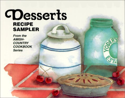 Desserts: Recipe Sampler from the Amish-Country Cookbook Series (Amish-Country Cookbooks (Evangel ...