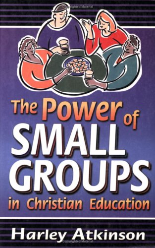 9781928915287: The Power of Small Groups in Christian Education