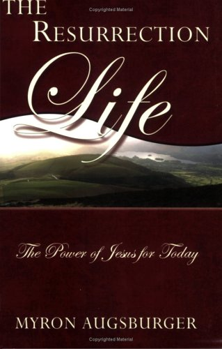 9781928915713: The Resurrection Life: The Power of Jesus for Today