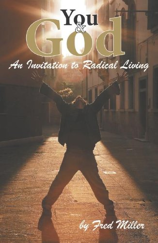 9781928915898: You & God: An Invitation to Radical Living
