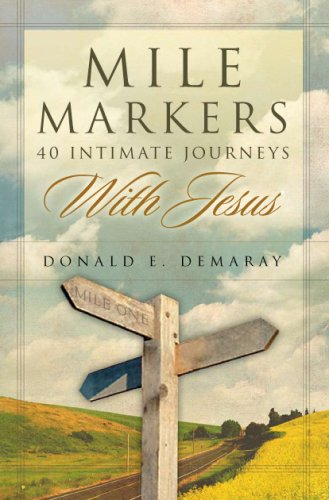 Mile Markers: 40 Intimate Journeys With Jesus: Donald E. Demaray