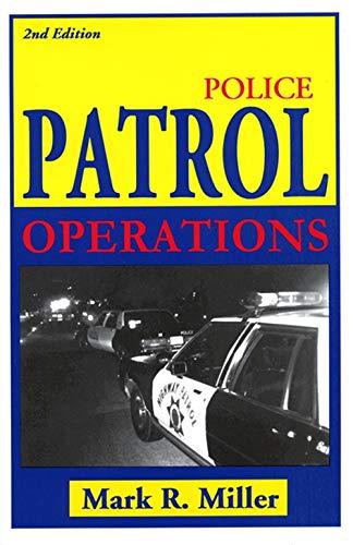 Police Patrol Operations: Miller, Mark R.