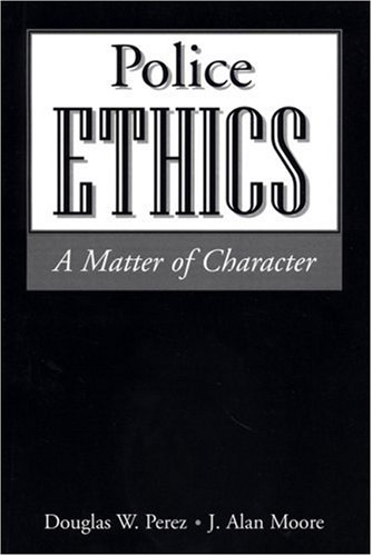 9781928916222: Police Ethics: A Matter of Character