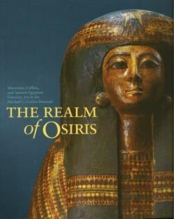 9781928917045: Realm of Osiris: Mummies, Coffins and Ancient Egyptian Funerary Art in the Michael C. Carlos Museum