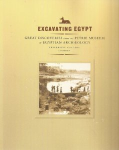 Excavating Egypt: Great Discoveries from the Petrie: Peter Lacovara, Stephen