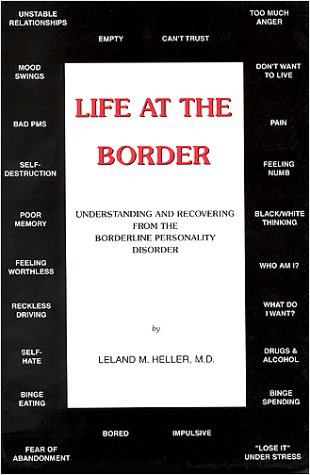 Life at the Border - Understanding and Recovering from the Borderline Personality Disorder: Heller ...