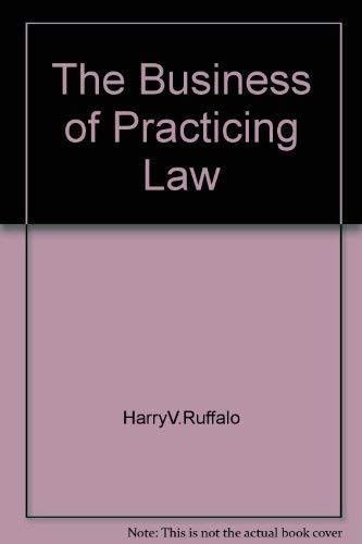 A Student's Introduction to the Business of Practicing Law: Ruffalo, Harry V.