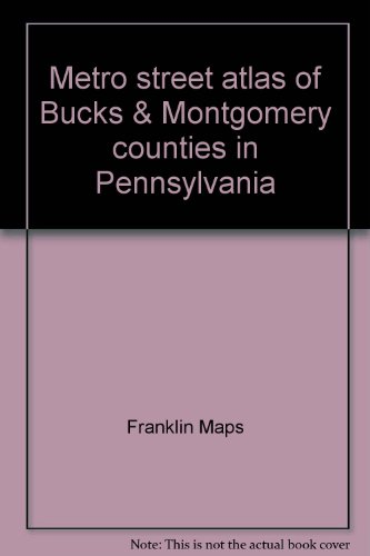 9781928955092: Metro street atlas of Bucks & Montgomery counties in Pennsylvania