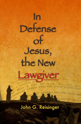 In Defense of Jesus, the New Lawgiver: John G. Reisinger