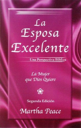 La Esposa Excelente - 2a Edicion (1928980279) by Martha Peace